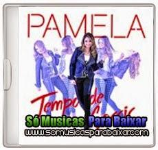 musicas%2Bpara%2Bbaixar CD Pamela – Tempo de Sorrir (2014)