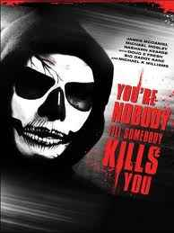 فيلم You're Nobody 'til Somebody Kills You رعب