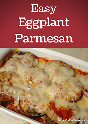 Easy Eggplant Parmesan Recipe from RecipesForRealPeople.com