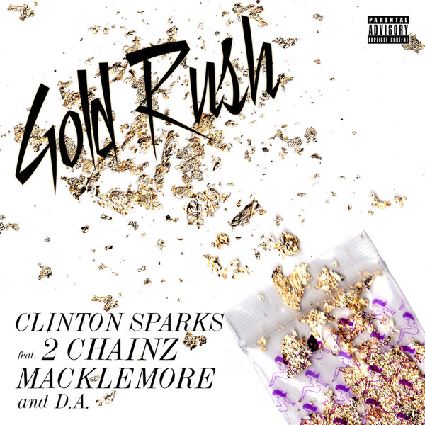 Clinton Sparks - Gold Rush (feat. 2 Chainz, Macklemore & D.A.) - Single Cover