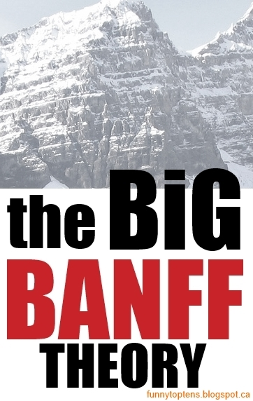 The Big Banff Theory