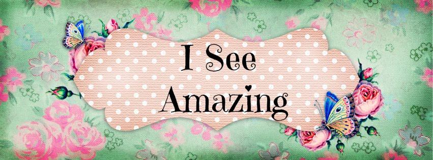 I See Amazing