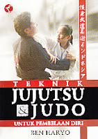 toko buku rahma: buku TEKNIK JUJUTSU & JUDO, pengarang ben haryo, penerbit raja grafindo