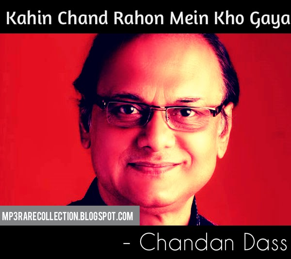 kahin chand rahon mein mp3 ghazal chandan
