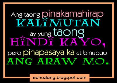 Ang pinakamahirap kalimutan ay yung taong hindi kayo pero pinapasaya ka at binubuo ang araw mo.