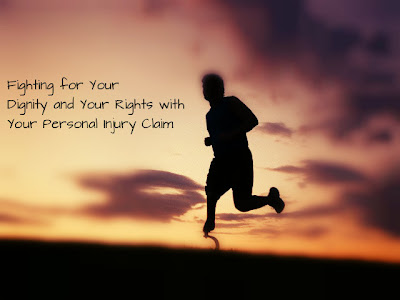 Fighting for Your Dignity and Your Rights with Your Personal Injury Claim
