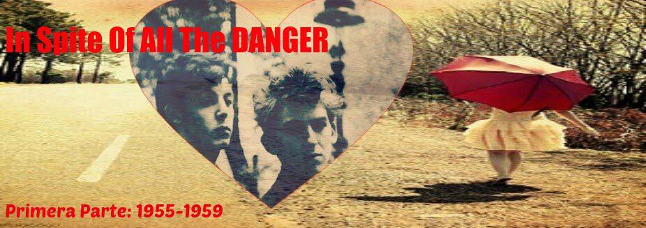 In Spite Of All The Danger