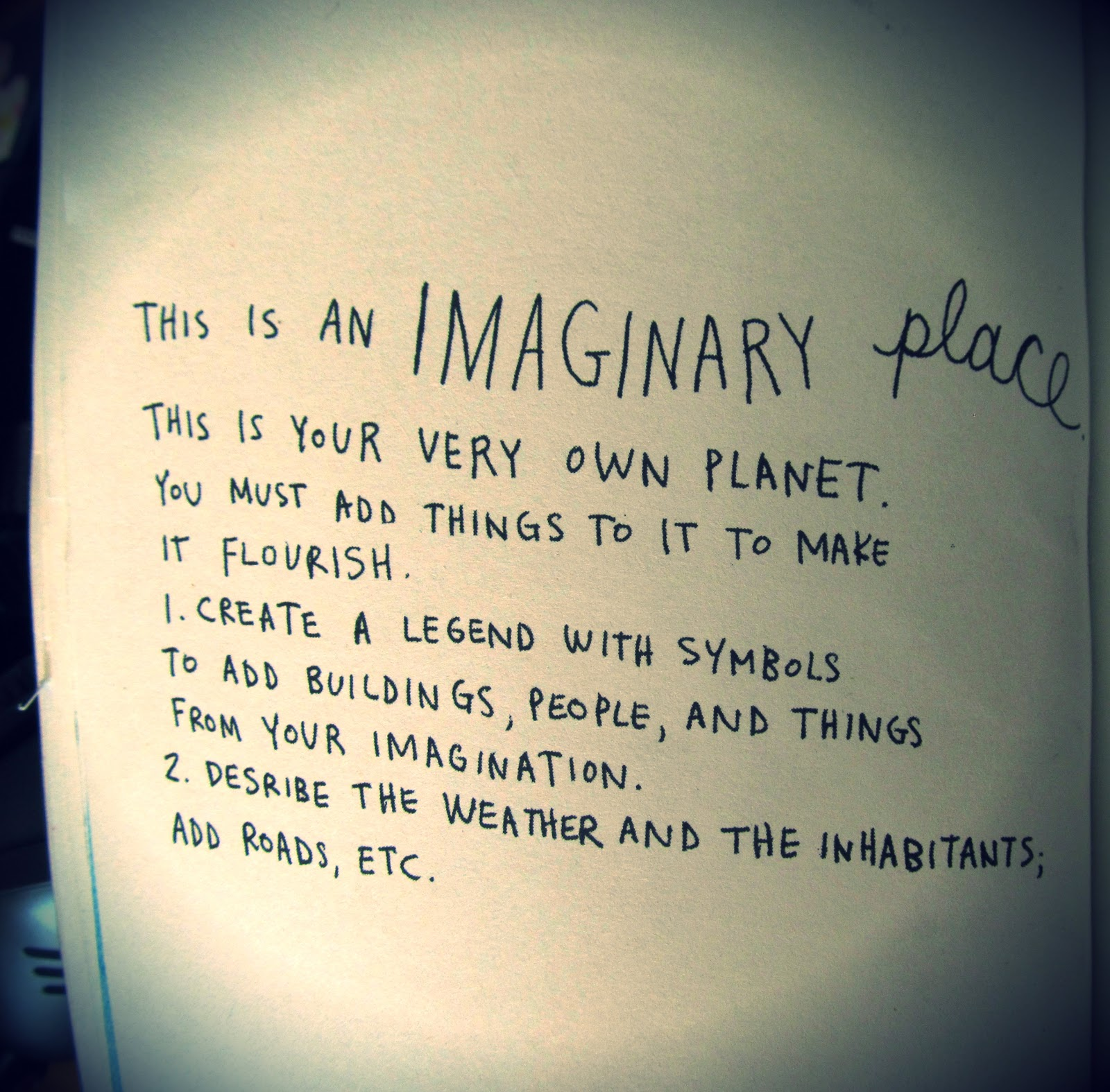 """imaginary place In our consciousness the notion """"imaginary place"""" can be interpret as a place that exists only in imagination, it can be imagination of one person or it can be imagination of group of people, who are interested in one problem or question also imaginary place is a place said to exist in fictional or religious writings."""
