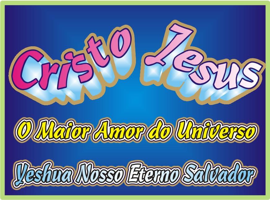 Cristo Jesus O Maior Amor do Universo