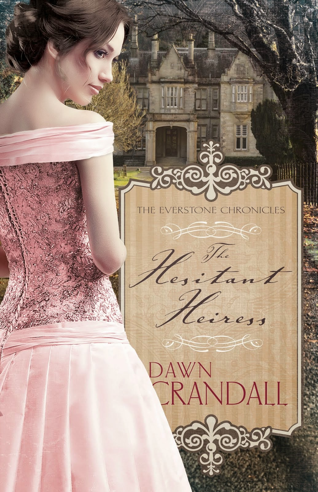 The Everstone Chronicles #1 -- THE HESITANT HEIRESS, 2015 ACFW Carol Award Finalist for Debut Novel