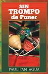 SIN TROMPO DE PONER por Paul Paniagua