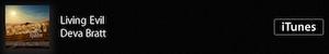 "https://itunes.apple.com/us/album/living-evil/id795348153?i=795348426&uo=6&at=10lIUc&ct="" target=""itunes_store"">Living Evil - Deva Bratt"