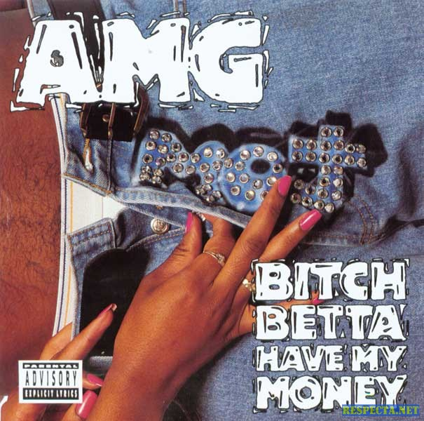 amg-bitch-betta-have-my-money.jpg