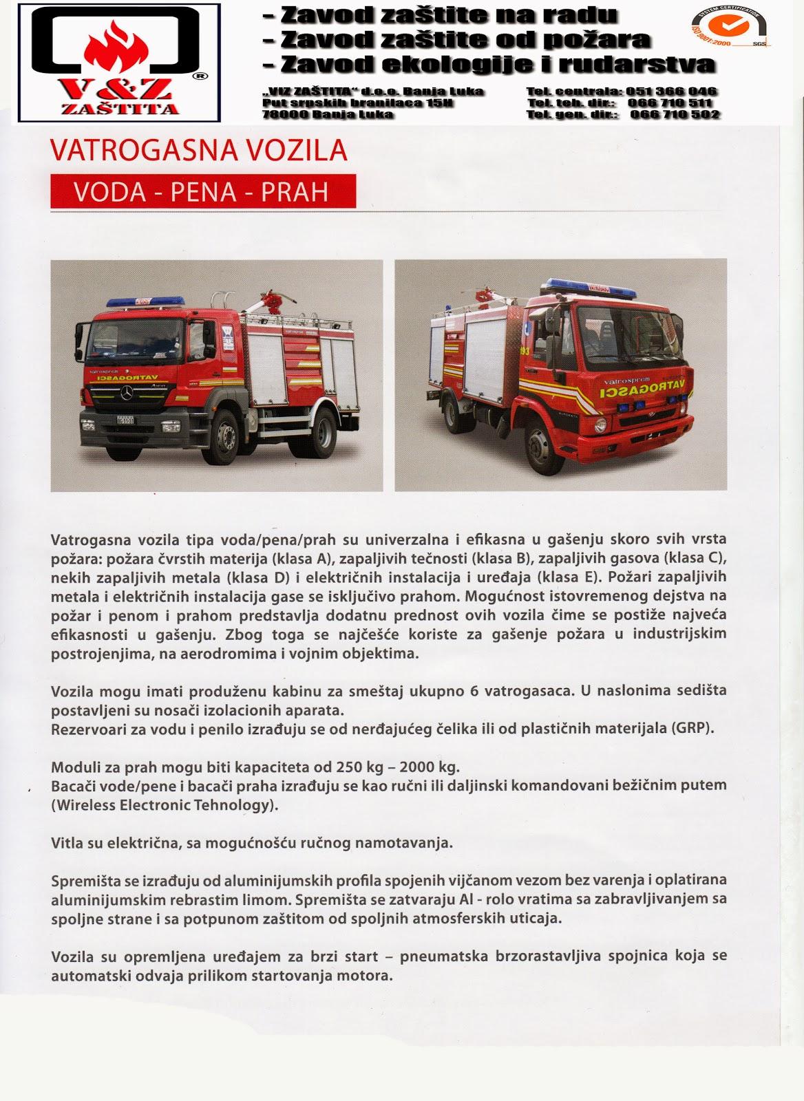 Prodaja i servisiranje vatrogasne opreme. Vatrogasni aparati, zidni hidrantski ormarići, hidrantski ormari, vatrogasna crijeva, mlaznice, hidrantski nastavci, nadzemni i podzemni hidranti, hdrant. crijeva ostala protivpožarna i zaštitna sredstva i oprema, kontrolno servisiranje i ispitivanje aparata za gašenje požara, tehnička kontrola hidrantske mrežei, inženjering u oblasti zaštite projektovanje, izvođenje, rekonstrukcija, održavanje i popravke