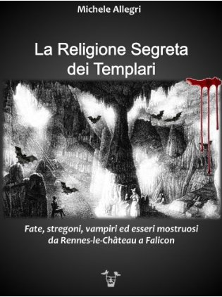 La Religione Segreta dei Templari