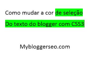 como-mudar-cor-de-selecão-do-texto-blogger-com-css3
