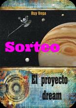 """Sorteo de """"El proyecto Dream"""" de Ruy Vega"""