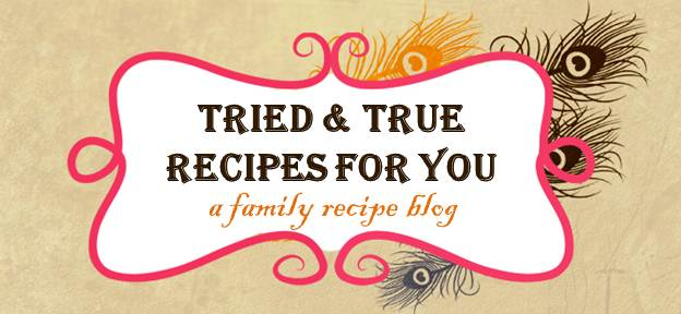 Tried & True - Recipes for You