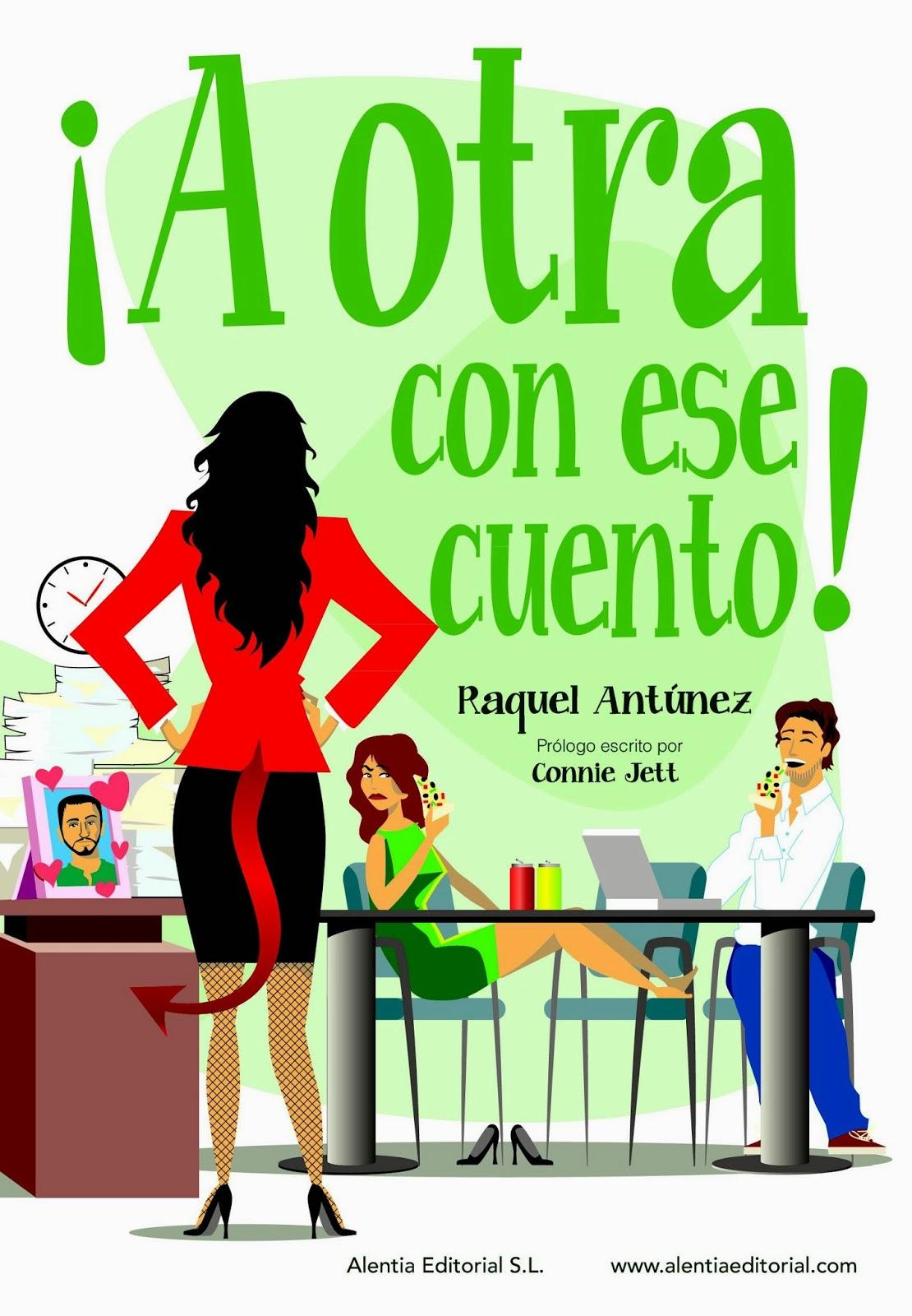 http://alentiaeditorial.com/bookstore/?product=a-otra-con-ese-cuento-raquel-antunez