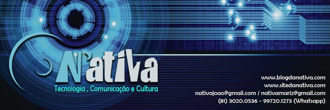 N'ativa Tecnologia,Comunicação e Cultura