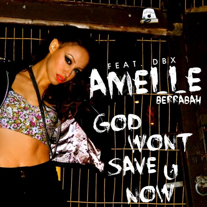 Amelle >> Single 'God Won't Save U Now (feat DBX)'  Amelle+Berrabah+-+God+Won%27t+Save+U+Now+%282012%29