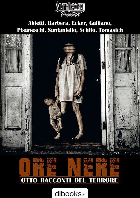 Altrisogni presenta l'antologia ORE NERE - Otto racconti del terrore, disponibile in ebook su tutti i bookstore online.