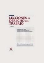 Lecciones de Derecho del Trabajo. Manuales Técnicos Especializados Derecho.