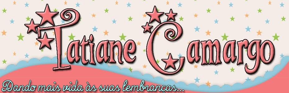 *Tatiane Camargo*