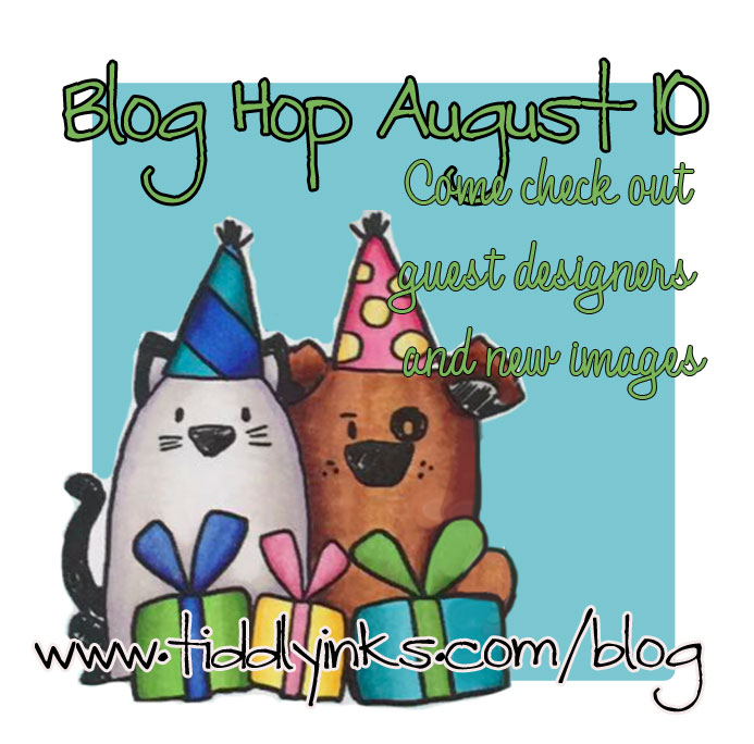 Tiddly Inks Blog Hop August 10th
