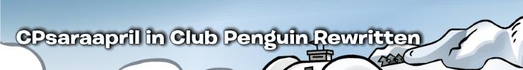 Saraapril in Club Penguin Rewritten