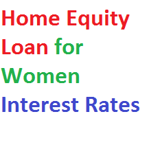 Home Equity Loan for Women Interest Rates