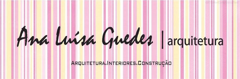 a n a   l u i s a  g u e d e s | arquitetura.construção.ambientação