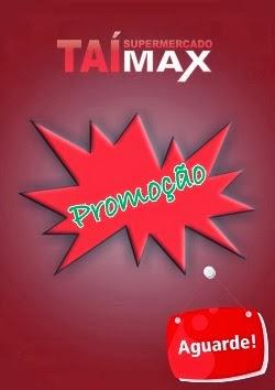 Promoção Tai Max