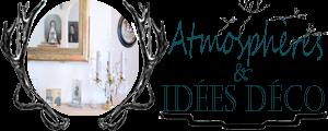 Atmosphères et Idées Déco