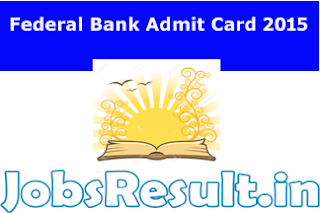 Federal Bank Admit Card 2015