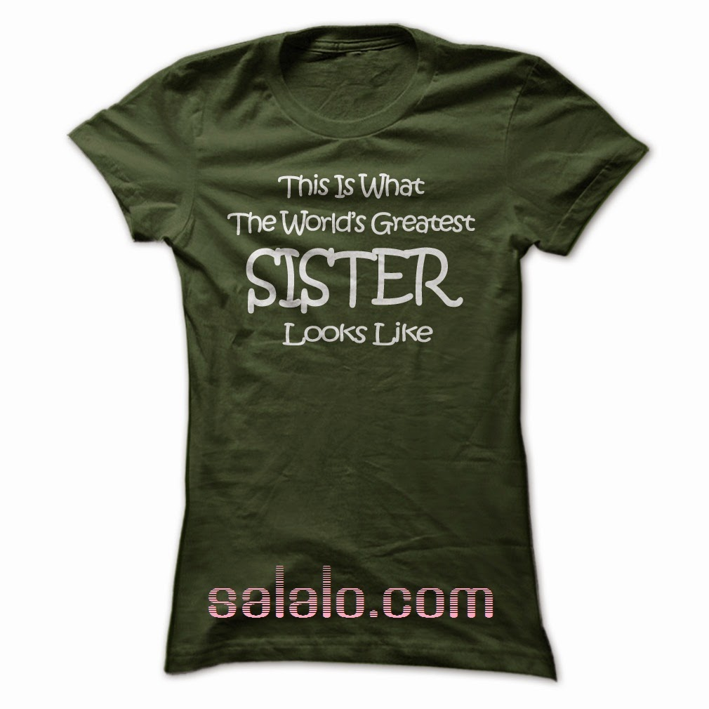 Best Gift For Your Sister T Shirt