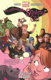 Cover of Squirrel Girl volume one, featuring the title character--a white girl with short, chestnut brown hair--imagining herself carried on the shoulders of many of Marvel's premiere superheroes, including Captain Marvel, Thor, Captain America, the Hulk, Iron Man, Black Widow, and Hawkeye. A brown squirrel with a pink bow around her neck looks on.