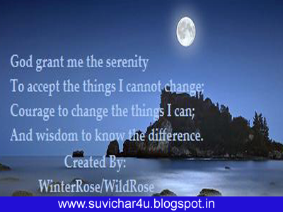 God grant me the serenity. To accept the things Ican not change; Courage to change the things Ica; And wisdom to know the difference. Bt winter Rose/ Wild Rose