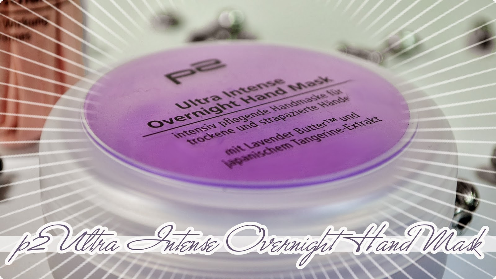 p2 Auslistungen 2014 - Ultra Intense Overnight Hand Mask - Review + Swatches