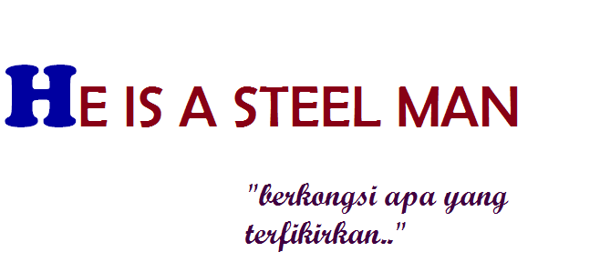 HE IS A STEEL MAN