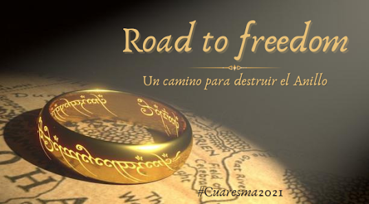 Cuaresma 2021 - Road to freedom