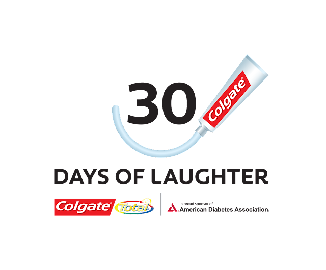 Colgate Total� And the American Diabetes Association's  �30 Days of Laughter� Campaign