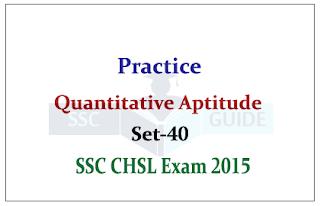 SSC CHSL- Practice Aptitude Questions