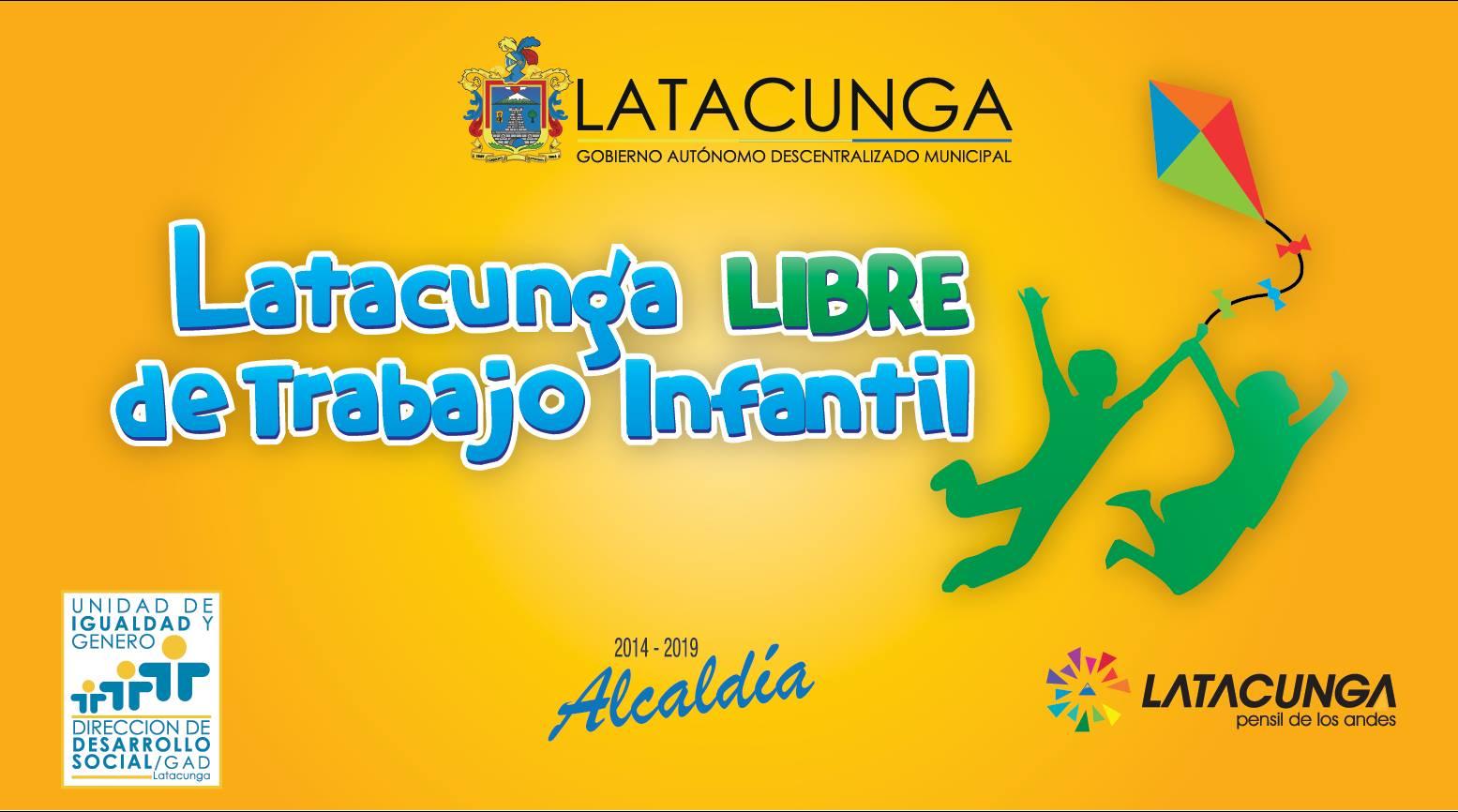 """LATACUNGA LIBRE DE TRABAJO INFANTIL"""