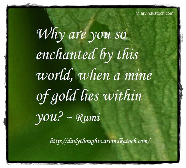 Rumi, Daily Quote, Enchanted, Gold, Mine,