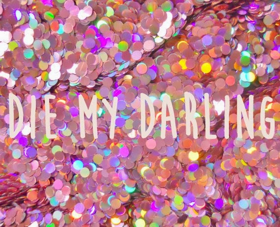 DIE MY DARLING