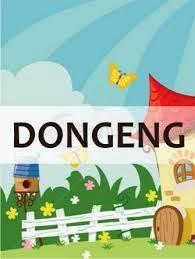 Kumpulan Dongeng, Cerpen, Legenda, Kisah, Cerita Rakyat, Puisi, Makalah, Tips, dll