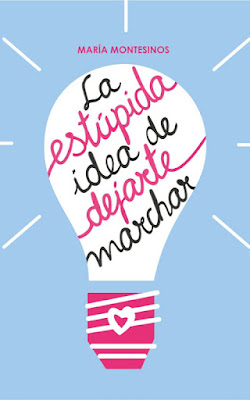 LIBRO - La estúpida idea de dejarte marchar  María Montesinos (Noviembre 2015)  NOVELA ROMANTICA | Edición digital ebook kindle  Comprar en Amazon España