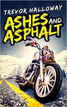 http://www.amazon.com/Ashes-Asphalt-Trevor-Holloway-ebook/dp/B00UB8T70A/ref=sr_1_1?ie=UTF8&qid=1426646500&sr=8-1&keywords=ashes+and+asphalt