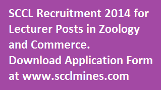 SCCL Lecturer Posts Recruitment 2014-Download Application Form of 03 Lecturer Vacancies at Singareni scclmines.com